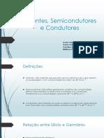 Isolantes, Semicondutores e Condutores