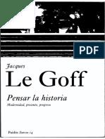 Le Goff, Jacques - Pensar La Historia. Modernidad, Presente, Progreso