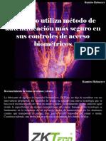 Ramiro Helmeyer - ZKTEco Utiliza Método de Autentificación Más Seguro en Sus Controles de Acceso Biométricos