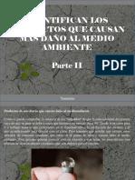 Yammine - Identifican Los Productos Que Causan Mas Daño Al Medio Ambiente, Parte II