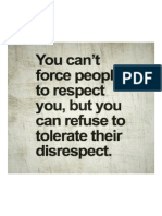 You Can't Force People to Respect You, But You Can Refuse to Tolerate Their Disrespect
