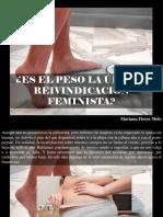 Mariana Flores Melo - ¿Es El Peso La Última Reivindicación Feminista?