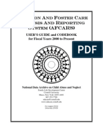 ADOPTION AND FOSTER CARE  ANALYSIS AND REPORTING  SYSTEM (AFCARS)    USER'S GUIDE and CODEBOOK  for Fiscal Years 2000 to Present