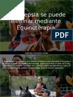 Atahualpa Fernández Arbulu - La Epilepsia Se Puede Eliminar Mediante Equinoterapia