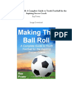 Making The Ball Roll A Complete Guide to Youth Football for the Aspiring Soccer Coach.pdf