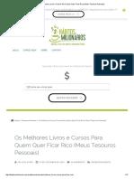 Os Melhores Livros e Cursos Para Quem Quer Ficar Rico (Meus Tesouros Pessoais).pdf