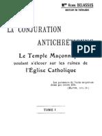 La conjuration antichretienne, Le Temple maçonnique voulant s'élevé sur les ruines de l'Eglise Catholique TOME I