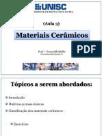 Aula 3_Materiais Cerâmicos_Introdução, Matérias Primas Básicas, Classificação Dos Materiais Cerâmicos