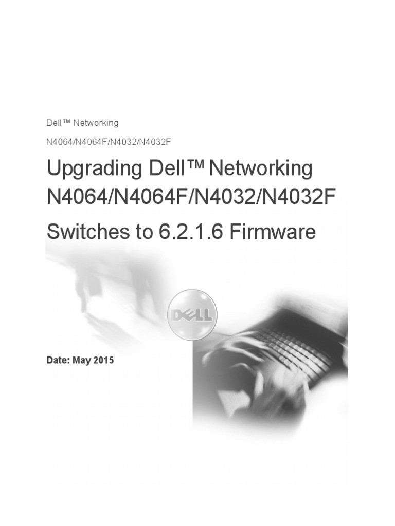 Upgrading Dell Networking N4000 Series Switches From Version 6 x x x