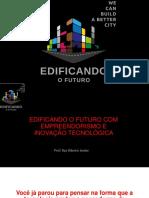 Edificando 2018_Empreendorismo e Tecnologia