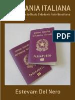 Cidadania Italiana - A Tutela Jurídica da Dupla Cidadania Ítalo-Brasiliana - Estevam Del Nero - 1a. Edição