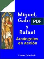 Miguel Gabriel y Rafael arcangeles en accion - P. ÁNGEL PEÑA O.A.R.pdf