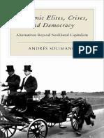 Andres Solimano-Economic Elites, Crises, And Democracy _ Alternatives Beyond Neoliberal Capitalism-Oxford University Press (2014)