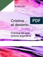 Lafferriere Ricardo - Cristina en El Desierto Cronica de Una Tortura Argentina