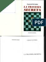La Travesía Secreta, Carlos Victoria
