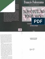 FUKUYAMA, Francis - Nosso futuro pós humano.pdf