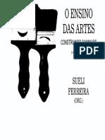 FERREIRA, Sueli. (Org.). O Ensino Das Artes. Construindo Caminhos