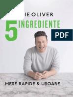 5 Ingrediente. Mese Rapide Si Usoare - Jamie Oliver