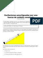 Oscilaciones Amortiguadas Por Una Fuerza de Módulo Constante (II)