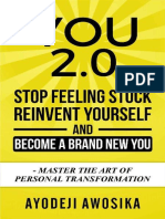 You 2 0 Stop Feeling Stuck Reinvent Yourself and Become a Brand New You Master the Art of Personal Transformation
