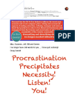 Procrastination precipitates necessity! Listen up! You!