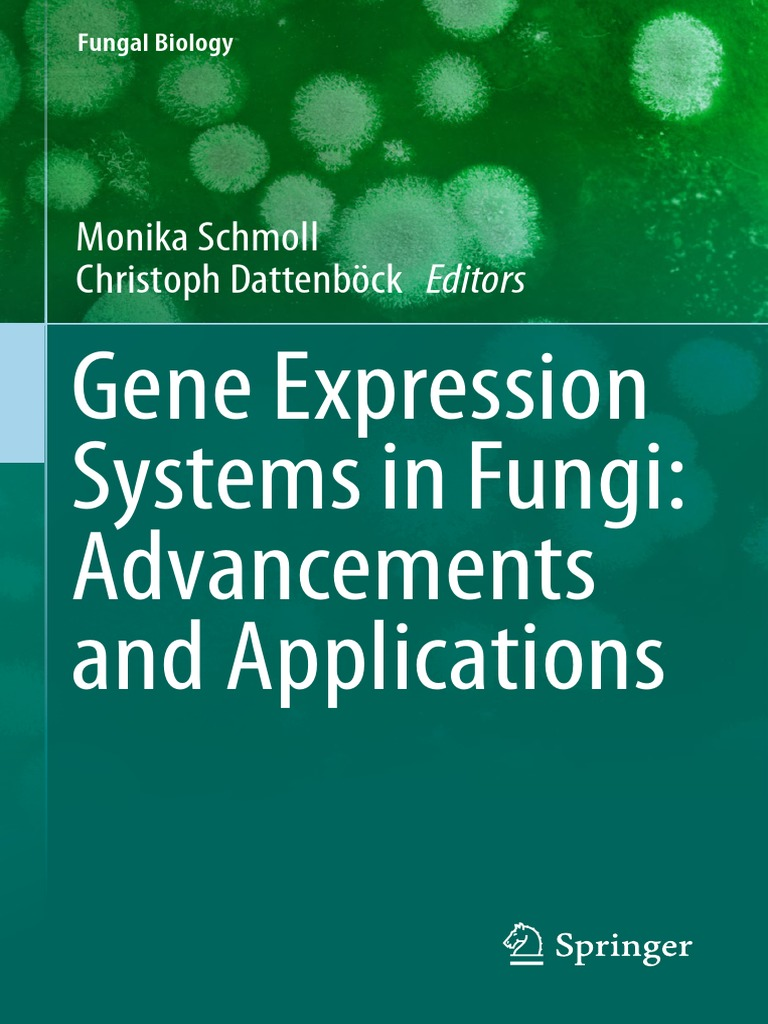 Fungal Biology  Monika Schmoll, Christoph Dattenböck (Eds.) - Gene  Expression Systems in Fungi  Advancements and Applications (2016, Springer  International ... f754697bcdb7