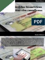 Ramiro Helmeyer - Nuevas Medidas Biométricas Para Solicitar Visa Canadiense