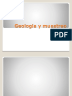 Geologia y Muestreo Geologia y MuestreoGeologia y MuestreoGeologia y MuestreoGeologia y MuestreoGeologia y Muestreo