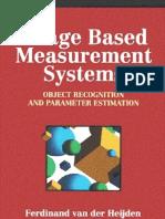 Van Der Heijden Image Based Measurement Systems - Object Recognition and Parameter Estimation (Wiley)