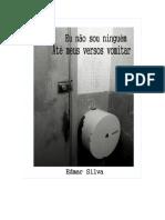 Eu Não Sou Ninguém Até Meus Versos Vomitar (Edmar Silva) 2017