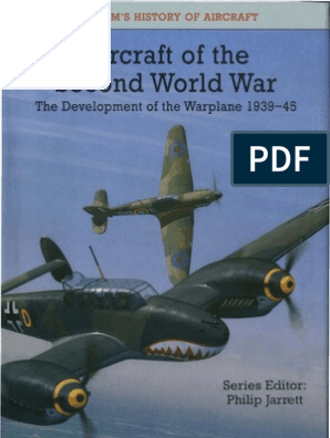 Aircraft Of The Second World War The Development Of The