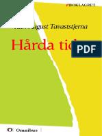 K. a. Tavaststjerna - Hårda Tider [ Prosa ] [1a Tryckta Utgåva 1891, Senaste Tryckta Utgåva 1991, 253 s. ]