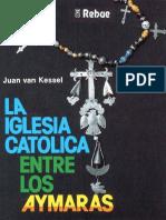 VAN KESSEL 2009 La Iglesia Catolica Entre Aymaras