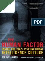 The Human Factor_ Inside the CIA's Dysfu - Jones, Ishmael
