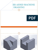COMPUTER AIDED MACHINE DRAWING Exercise Pictorial to Orthographic