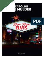 Caroline de Mulder Bye Bye Elvis