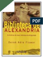 Derek Adie Flower - Biblioteca de Alexandria - As Histórias da Maior Biblioteca da Antigüidade (2009, Nova Alexandria) (1).pdf