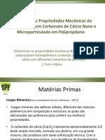 Estudo Das Propriedades Mecânicas Do Compósito Com Carbonato de Cálcio Nano e Microparticulado Em Polipropileno