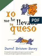 Yo Me He LLevado Tu Queso - Darrel Bristow-Bovey-1