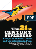 Richard J. Gray II, Betty Kaklamanidou, Richard J. Gray II, Betty Kaklamanidou - The 21st Century Superhero_ Essays on Gender, Genre and Globalization in Film (2011, McFarland)