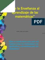 DE LA ENSEÑANZA AL APRENDIZAJE DE LAS MATEMÁTICAS.pptx