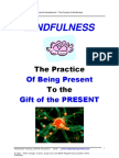 Mindfulness:- Being Present to the 'gift' of the Present Moment
