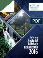 Informe Ambiental del Estado de Guatemala 2016