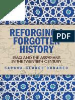Sargon George Donabed - Reforging a Forgotten History_ Iraq and the Assyrians in the Twentieth Century (2015, Edinburgh University Press)
