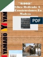 Armando Iachini - Wood, El Libro Dedicado a Las Construcciones en Madera