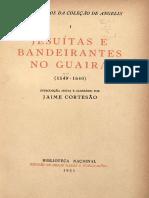 Jesuitas e Bandeirantes No Guaira (1549 - 1640) - De Angelis Pedro