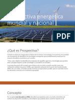 Prospectiva Energética Mundial y Nacional