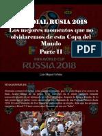 Luis Miguel Urbina - Mundial Rusia 2018, Los Mejores Momentos Que No Olvidaremos de Esta Copa Del Mundo, Parte II
