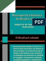 Brasil Colônia- Retrospectiva histórica