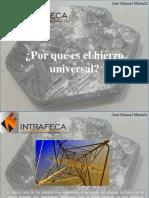 José Manuel Mustafá - ¿Por Qué Es El Hierro Universal?